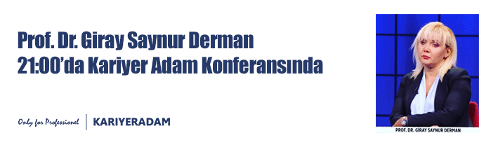 Prof. Dr. Giray Saynur Derman Kariyeradam'da